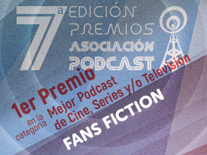 Fans Fiction Mejor Podcast de Cine, Series y/o Televisión 2016
